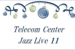 Telecom Center Jazz Live 11 <Telecom Center Building>