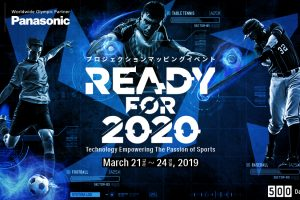Ready for 2020~Technology Empowering The Passion of Sports~<Panasonic Center Tokyo>
